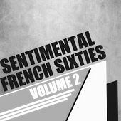 Sentimental French Sixties, Vol. 2 by Various Artists
