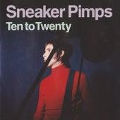 Ten To Twenty de Sneaker Pimps