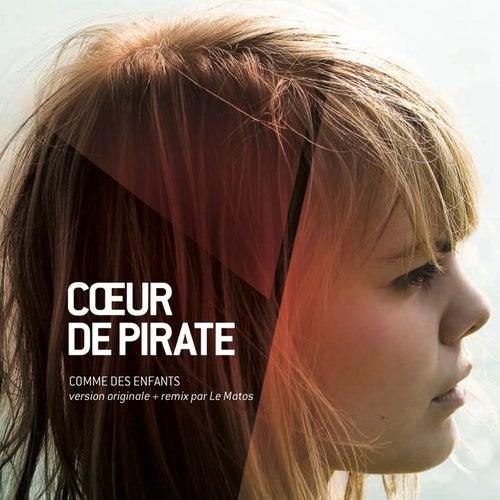 Comme des enfants (Version originale et remix par Le Matos) by Coeur de Pirate