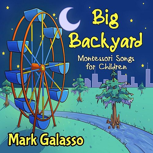 Big Backyard (Montessori Songs for Children) by Mark Galasso