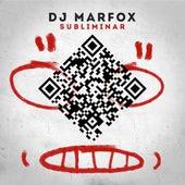Subliminar by DJ Marfox