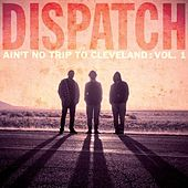 Ain't No Trip to Cleveland: Vol. 1 (Live) de Dispatch