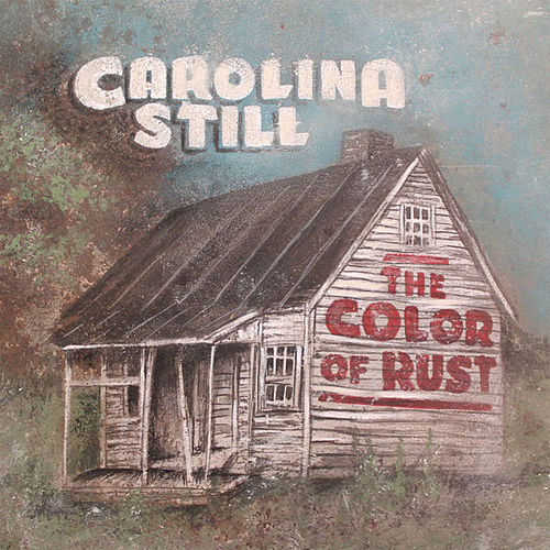 The Color of Rust by Carolina Still