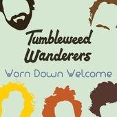 Worn Down Welcome by Tumbleweed Wanderers