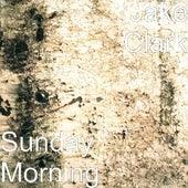 Sunday Morning by Jake Clark