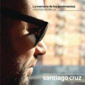 La Memoria De Los Sentimientos de Santiago Cruz