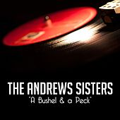 A Bushel & a Peck by The Andrews Sisters