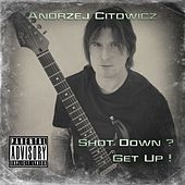 Shot Down? Get Up! de Andrzej Citowicz