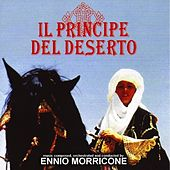 Il principe del deserto (Original soundtrack from the television movie) by Ennio Morricone