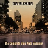 Don Wilkerson: The Complete Blue Note Sessions de Don Wilkerson