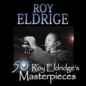 50 Roy Eldridge's Masterpieces by Roy Eldridge