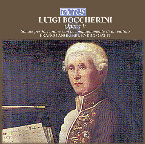Boccherini: Sonate per fortepiano con accompagnamento di un violino by Enrico Gatti