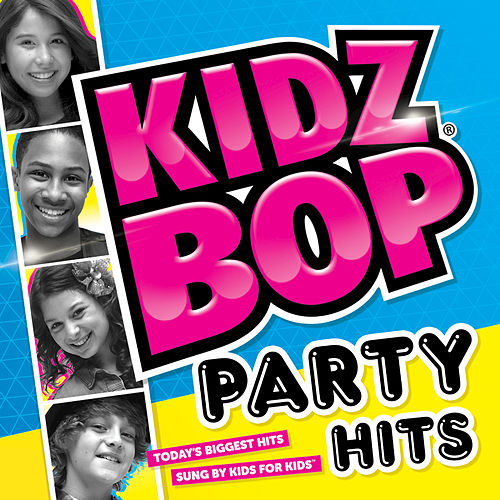 KIDZ BOP Party Hits by KIDZ BOP Kids