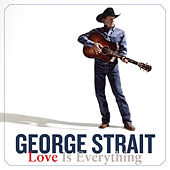 Love Is Everything de George Strait