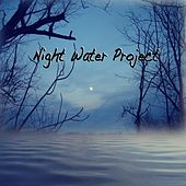 Night Water Project by Night Water Project