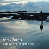 Somewhere Along the Way by Mark Parnis