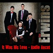 It Was His Love (Radio Recut) by The Erwins