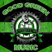 Stay Tooned Presents: Good Green Music von Various Artists