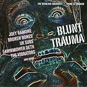 Blunt Trauma - the Revolver Archives 1. Punk & Thrash by Various Artists