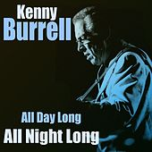 Kenny Burrell: All Day Long/all Night Long von Kenny Burrell