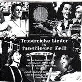 Trostreiche Lieder In Trostloser Zeit 1939 - 1944 by Various Artists