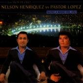 Nelson Henríquez Vs. Pastor López by Nelson Henríquez