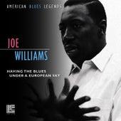 Having The Blues Under A European Sky by Joe Williams