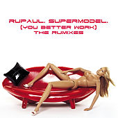 RuPaul. SuperModel (You Better Work) ReMixes by RuPaul