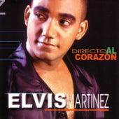 Directo Al Corazon de Elvis Martinez