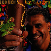 Just A Dream by David Hudson