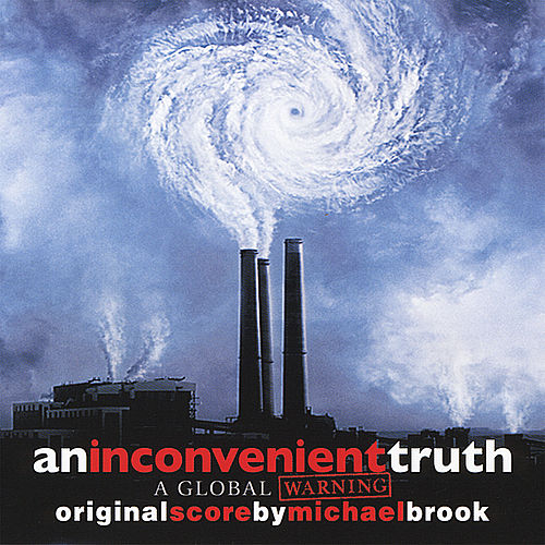 An Inconvenient Truth - Soundtrack by Michael Brook