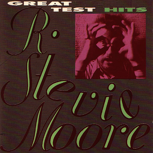 Great Test Hits by R Stevie Moore