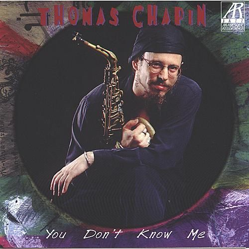 You Don't Know Me by Thomas Chapin