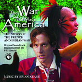 The War That Made America by Brian Keane