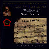 The Legacy Of Stan Kenton by US Army Field Band Jazz Ambassadors