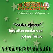 The Professional DJ presents (Westvlaamse klassiekers - Veske zjever, het allerbeste van Johny Turbo) by Various Artists