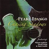 Chasing Shadows by Pearl Django