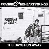 The Days Run Away by Frankie & The Heartstrings