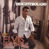 Descontrolado de Elvis Martinez