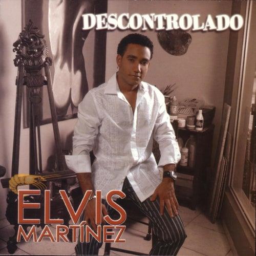 Descontrolado by Elvis Martinez
