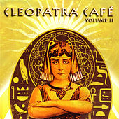 Cleopatra Cafe Vol. II by Various Artists