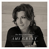 How Mercy Looks From Here de Amy Grant