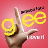 I Love It (Glee Cast Version) by Glee Cast
