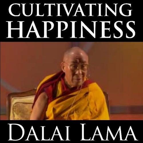 Cultivating Happiness von Dalai Lama