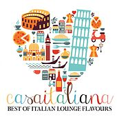 Casa italiana: Best of Italian Lounge Flavours by Various Artists