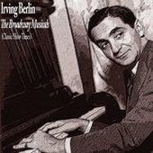 The Broadway Musicals (Classic Show Tunes) von Irving Berlin