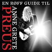En røff guide til Anne Grete Preus de Anne Grete Preus