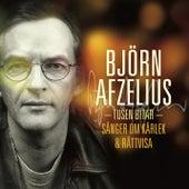 Tusen bitar - sånger om kärlek och rättvisa by Björn Afzelius