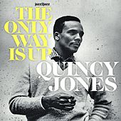 The Only Way Is Up by Quincy Jones