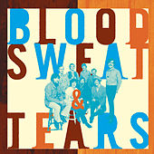 What Goes Up! The Best Of Blood, Sweat & Tears by Blood, Sweat & Tears